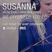 We Offer/For You EP by Susanna Wallumrød