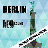 Berlin Minimal Underground, Vol. 30 by Various Artists