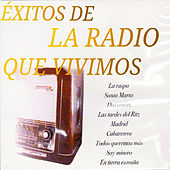 Éxitos de la Radio Que Vivimos by Various Artists