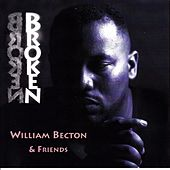 Broken by William Becton & Friends