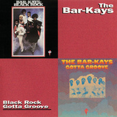Play & Download Black Rock/Gotta Groove by The Bar-Kays | Napster