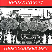 Play & Download Thoroughbread Men by Resistance 77 | Napster