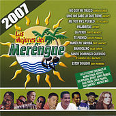Play & Download Los Mejores Del Merengue 2007 by Various Artists | Napster