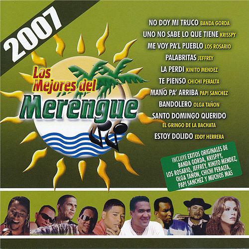 Play & Download Los Mejores Del Merengue 2007 by Various Artists   Napster