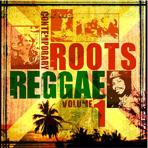 Play & Download Contemporary Roots Reggae Vol. 1 by Various Artists | Napster