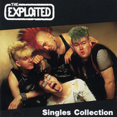 Play & Download The Singles Collection by The Exploited | Napster