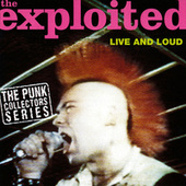 Live And Loud by The Exploited