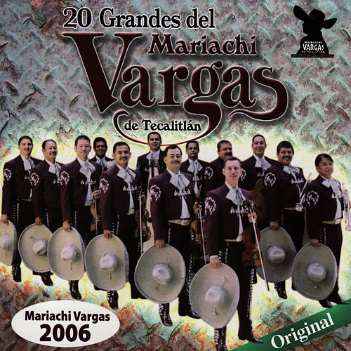 Play & Download 20 Grandes Del Mariachi Vargas de Tecalitlán by Mariachi Vargas de Tecalitlan | Napster