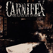 Play & Download Dead In My Arms by Carnifex | Napster