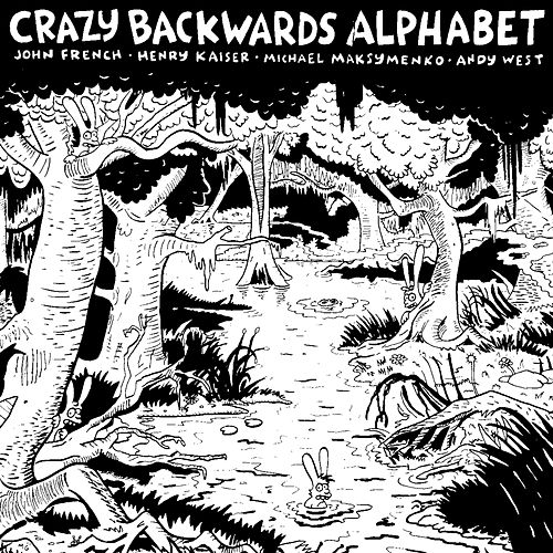 Play & Download Crazy Backwards Alphabet by Andy West | Napster