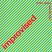 Play & Download Improvised by John Oswald | Napster