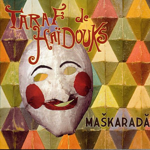 Play & Download Maskarada by Taraf de Haidouks | Napster
