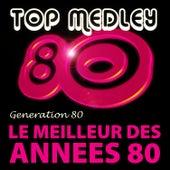 Play & Download Top Medley Du Meilleur Des Années 80 (Single) by Génération 80 | Napster