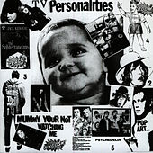 Mummy Your Not Watching Me by Television Personalities
