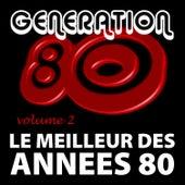 Play & Download Le Meilleur Des Années 80 Vol. 2 by Génération 80 | Napster