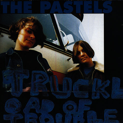 Play & Download Truckload Of Trouble by The Pastels | Napster
