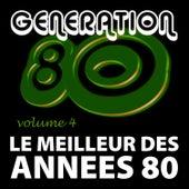Play & Download Le Meilleur Des Années 80 Vol. 4 by Génération 80 | Napster