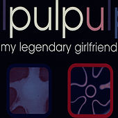 My Legendary Girlfriend by Pulp