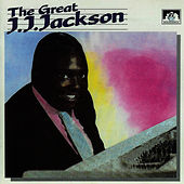 The Great J. J. Jackson by J. J. Jackson