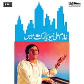 Play & Download Ghulam Ali In New York by Ghulam Ali | Napster