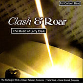 Play & Download Clash & Roar - The Music Of Larry Clark by Various Artists | Napster