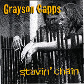 Stavin' Chain by Grayson Capps