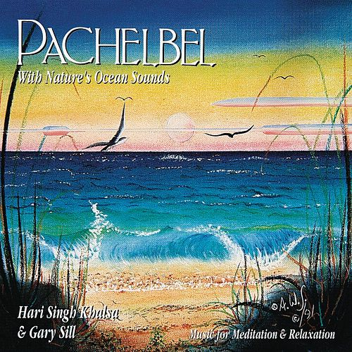 Pachelbel With Nature's Ocean Sounds by Gary Sill