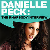 Play & Download Danielle Peck: The Rhapsody Interview by Danielle Peck | Napster