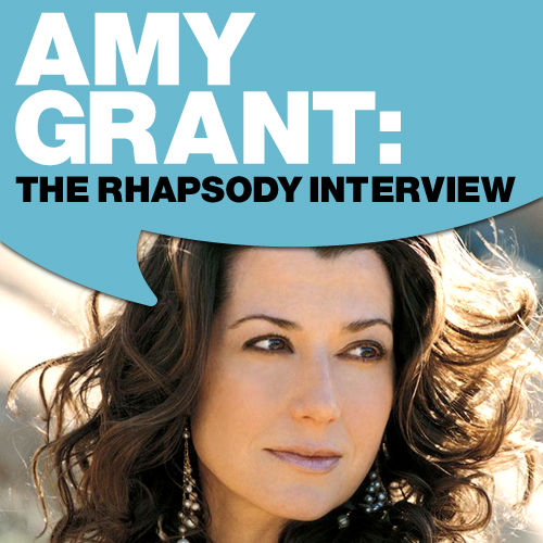 Play & Download Amy Grant: The Rhapsody Interview by Amy Grant | Napster