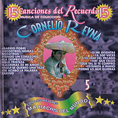 Play & Download 15 Canciones del Recuerdo 5 by Cornelio Reyna | Napster
