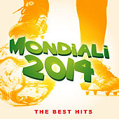 Mondiali 2014 the Best Hits by Various Artists
