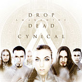 Play & Download Drop Dead Cynical by Amaranthe | Napster