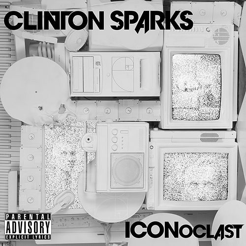 Play & Download ICONoclast by Clinton Sparks | Napster