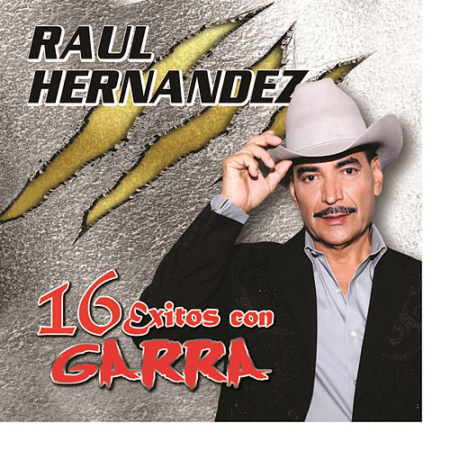 Play & Download 16 Exitos Con Garra by Raul Hernandez | Napster