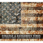 Play & Download Strange & Dangerous Times (New American Roots - Real Music For The 21st Century) by Various Artists | Napster