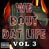 Play & Download We Bout Dat Life Vol 3 by Various Artists | Napster