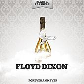 Forever and Ever by Floyd Dixon