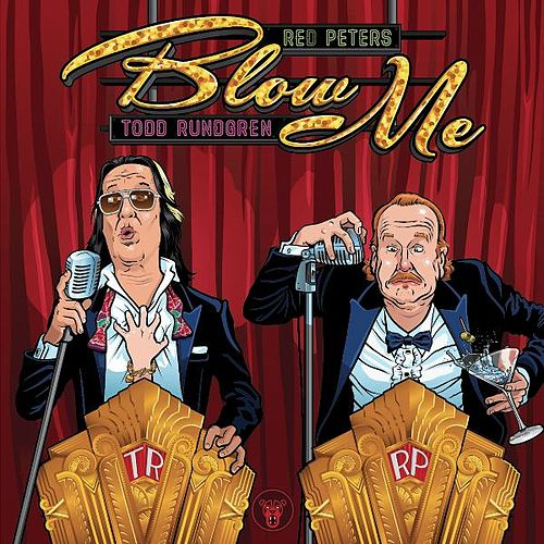 Play & Download Blow Me (You Hardly Even Know Me) Bleeped (feat. Todd Rundgren) by Red Peters | Napster