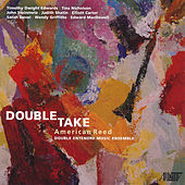 Double Take: American Reed by Double Entendre Music Ensemble