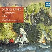 Faure: 13 Barcarolles and Dolly Suite by Various Artists