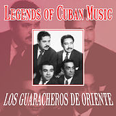 Play & Download Legends of Cuban Music by Los Guaracheros De Oriente | Napster