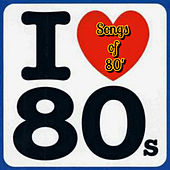Songs Of '80 by Various Artists
