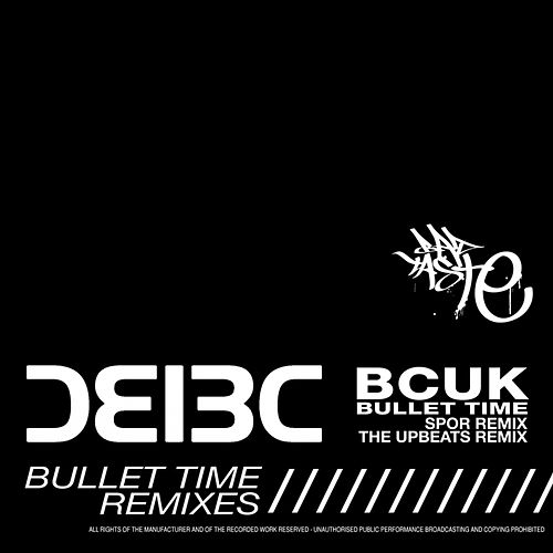 Bullet Time (Remixes) by Bad Company UK