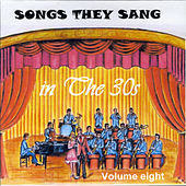 Songs They Sang in the 1930's, Vol. 8 by Various Artists