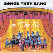 Play & Download Songs They Sang in the 1930's, Vol. 6 by Various Artists | Napster