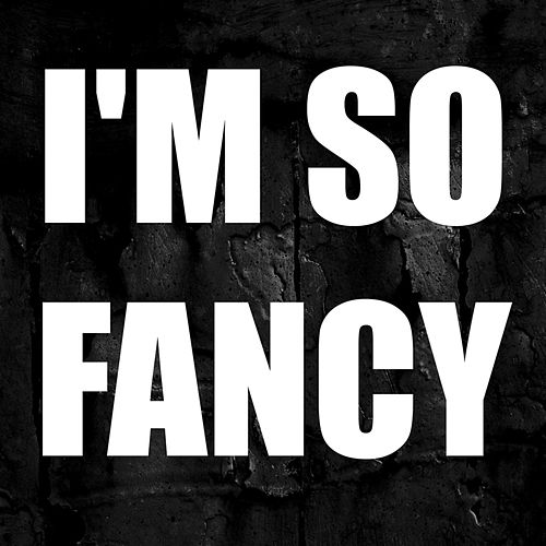I'm so Fancy by DAB Music