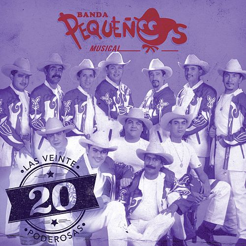 Play & Download Las 20 Poderosas (USA) by Banda Pequeños Musical | Napster