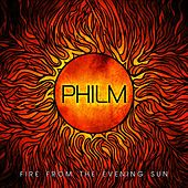 Play & Download Fire From The Evening Sun by Philm | Napster