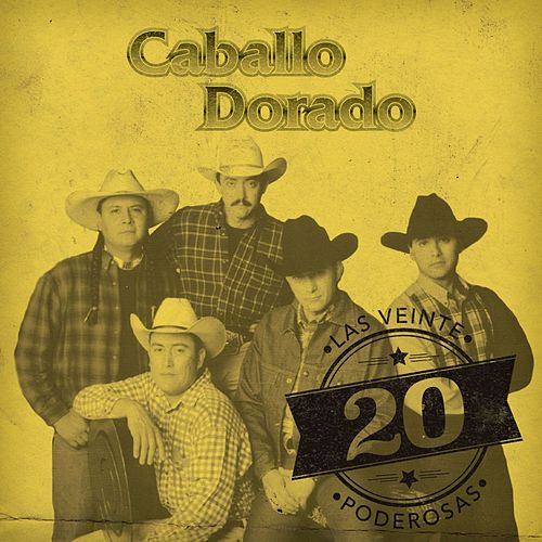 Play & Download Las 20 Poderosas (USA) by Caballo Dorado | Napster