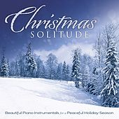 Play & Download Christmas Solitude: Beautiful Piano Instrumentals For A Peaceful Holiday Season by Instrumental Inspirations | Napster